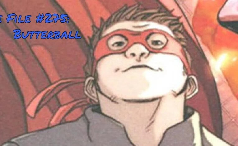 Slightly Misplaced Comic Book Heroes Case File #275:  Butterball
