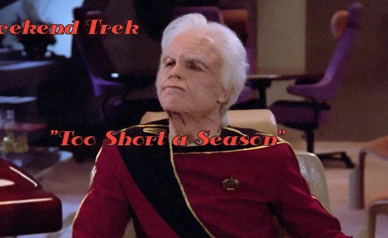 """Weekend Trek """"Too Short A Season"""""""