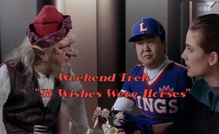 "Weekend Trek ""If Wishes Were Horses"""