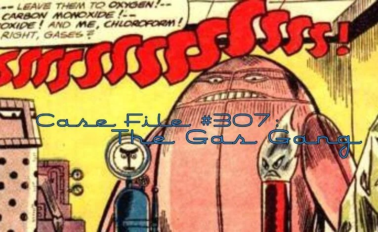 Slightly Misplaced Comic Book Characters Case File #307: The Gas Gang