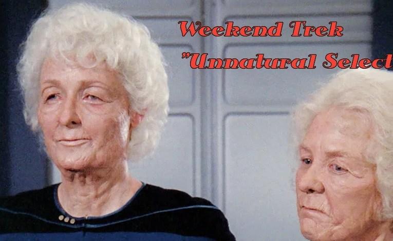 """Weekend Trek """"Unnatural Selection"""""""