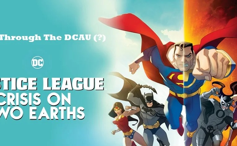 Going Through The DCAU Part Seventy-Nine:  Justice League: Crisis On Two Earths