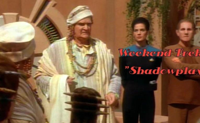 """Weekend Trek """"Shadowplay"""""""