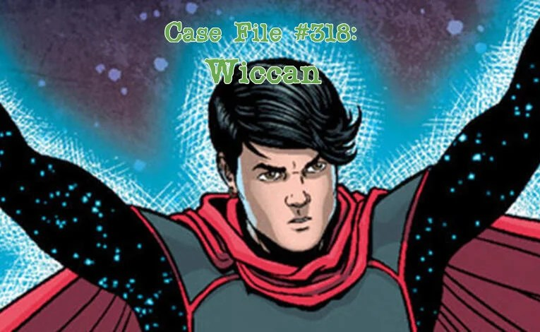 Slightly Misplaced Comic Book Characters Case File #318:  Wiccan