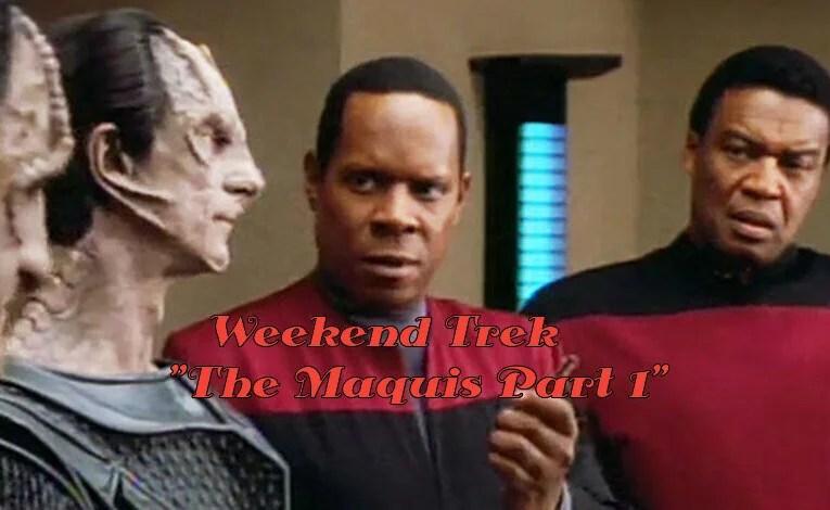 """Weekend Trek """"The Maquis Part 1"""""""