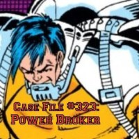 Slightly Misplaced Comic Book Characters Case File #323:  Power Broker