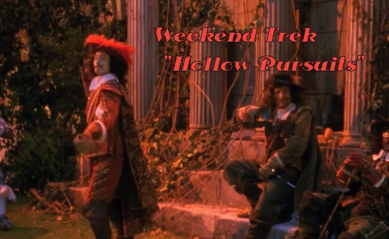 "Weekend Trek ""Hollow Pursuits"""