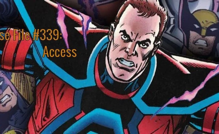 Slightly Misplaced Comic Book Characters Case File #339:  Access