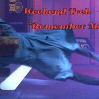 """Weekend Trek """"Remember Me"""""""