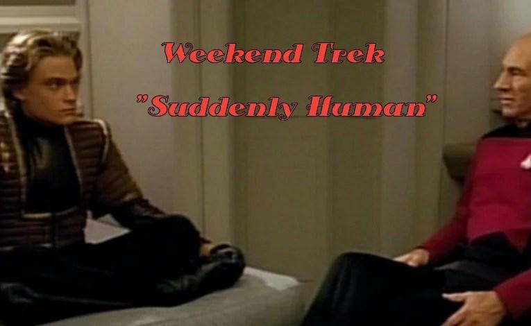"""Weekend Trek """"Suddenly Human"""""""