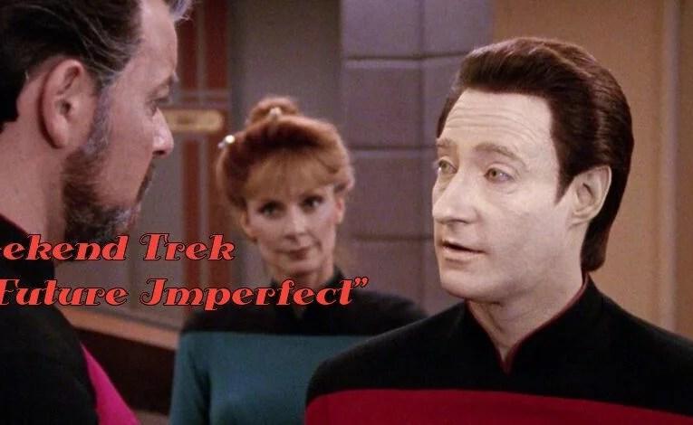 "Weekend Trek ""Future Imperfect"""