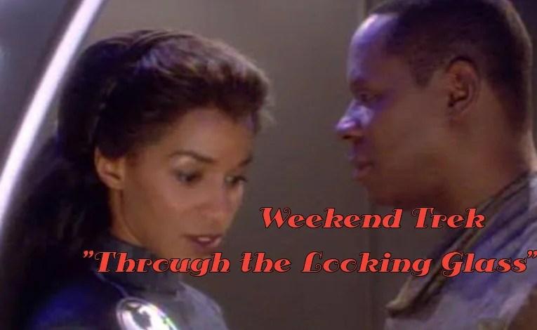 """Weekend Trek """"Through The Looking Glass"""""""