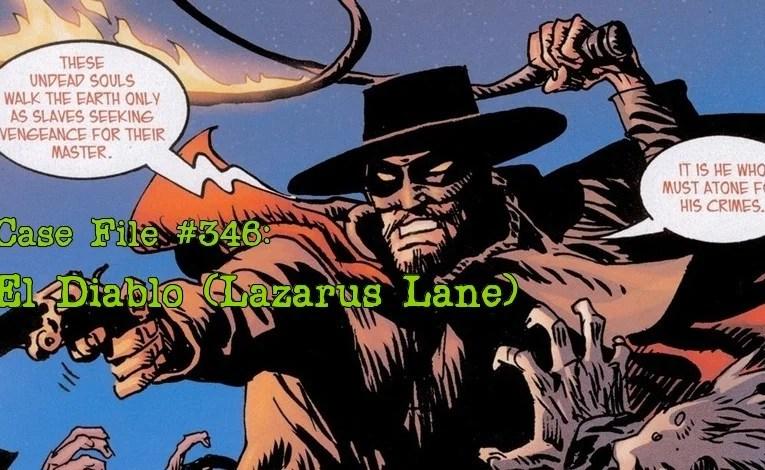 Slightly Misplaced Comic Book Characters Case File #346: El Diablo (Lazarus Lane)