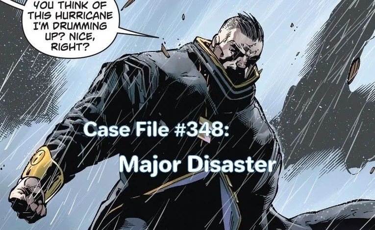 Slightly Misplaced Comic Book Characters Case File #348:  Major Disaster