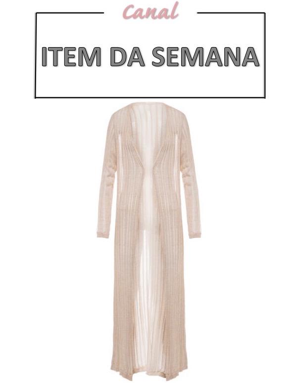 maxi cardigan, terceira peça, item da semana, moda, estilo, looks, tendência, inspiração, third piece, item of the week, outfits, fashion, style, inspiration, trend
