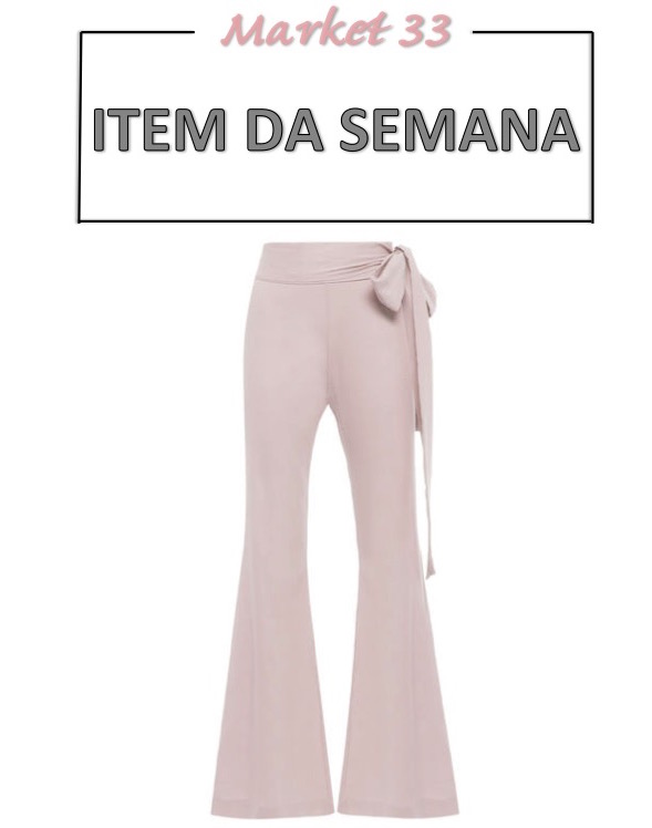 item da semana, uma calça flare, moda, estilo, inspiração, looks, item of the week, flare pants, fashion, style, outfits, inspiration