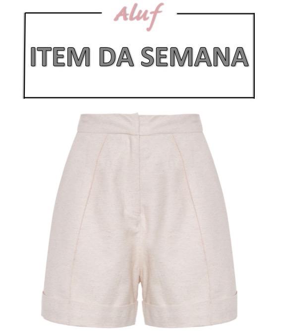 short de linho, cintura alta, item da semana, moda, estilo, looks, fashion, style, item of the week, linen shorts, high waist, outfits