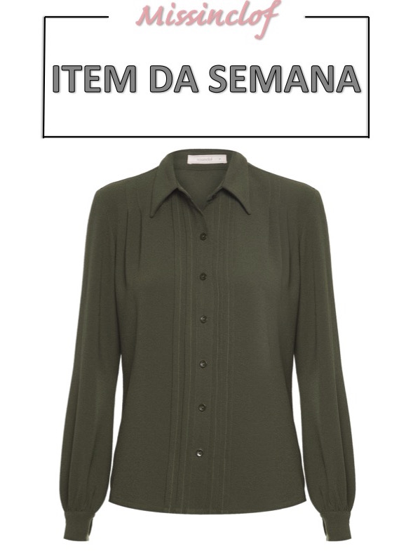 verde militar, camisa, item da semana, link afiliado, moda, estilo, looks, item of the week, affiliate link, outfits, military green, fashion, style