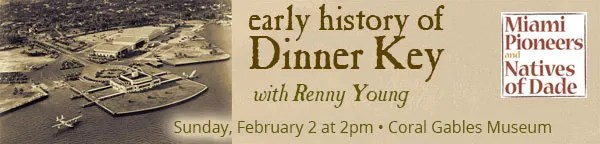 History of Dinner Key at Gables Museum