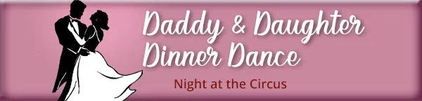 Daddy and Daughter Dinner and Dance