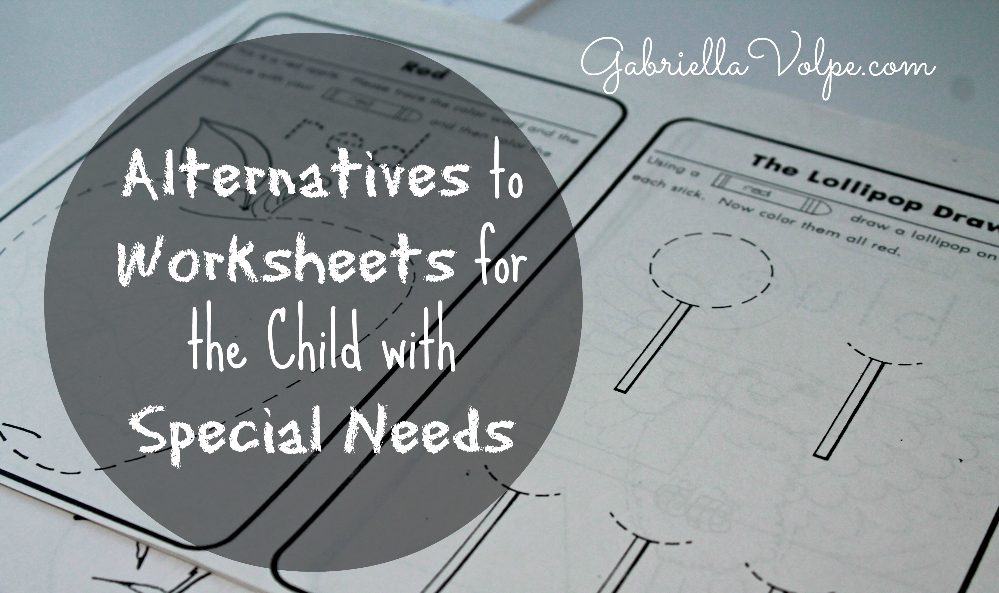 Alternative To Worksheets For Children With Special Needs