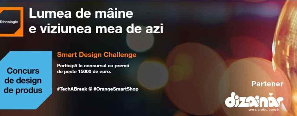 Tech a Break și participă la concursul Smart Design Challenge – O campanie Orange pentru tineri creativi