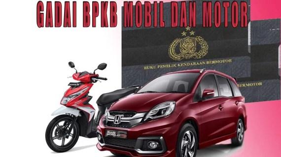 Pinjaman Uang Gadai Bpkb Mobil dan Motor