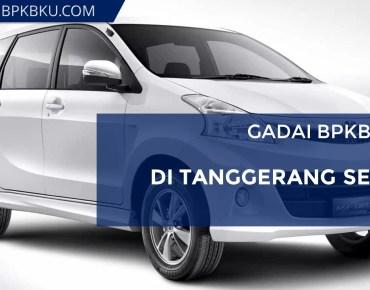 Multifinance Gadai BPKB Mobil Tangerang Selatan