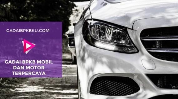 Tempat Gadai BPKB Mobil dan Motor di Jakarta Barat Cair Cepat
