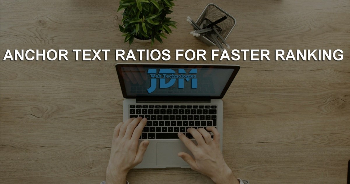 Anchor text ratios for faster ranking