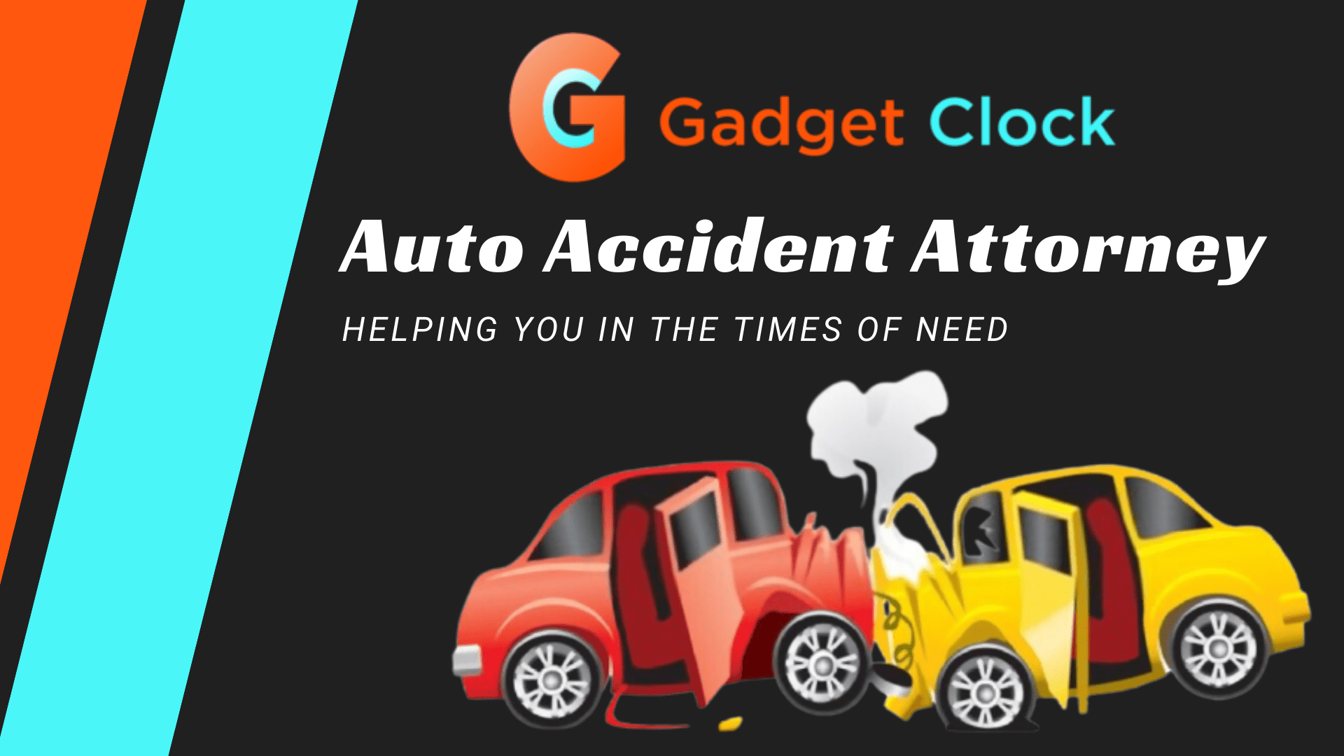 Auto Accident Attorney California now in 2021- Helping you in the Times of Need