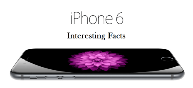 Interesting facts about iPhone 6