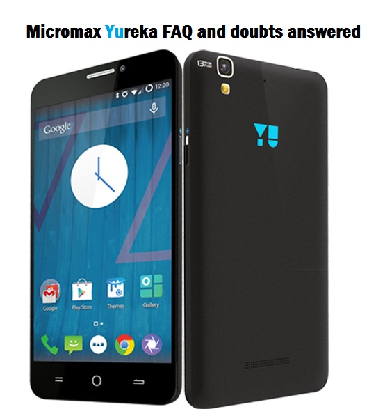 Micromax YUREKA FAQ and doubts answered