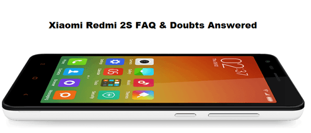 Xiaomi Redmi 2S FAQ and doubts answered