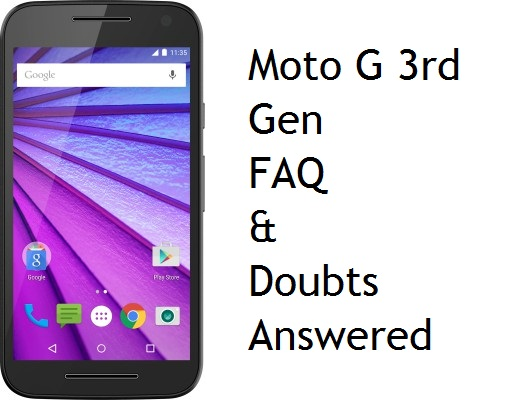 Moto G 3rd Generation FAQ and doubts answered