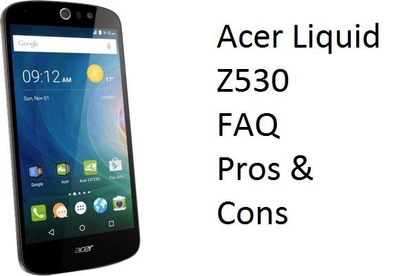 Acer Liquid Z530 FAQ, user queries, Pros and Cons