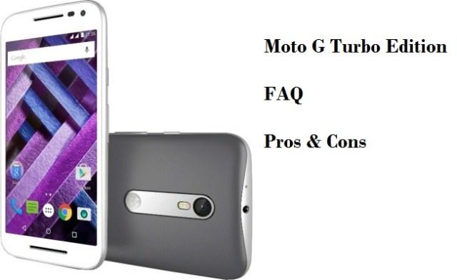 Motorola Moto G Turbo Edition FAQ, Pros and Cons