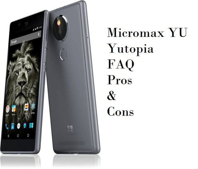 Micromax YU Yutopia FAQ, Pros and Cons