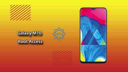 How to Root Samsung Galaxy M10 Easily