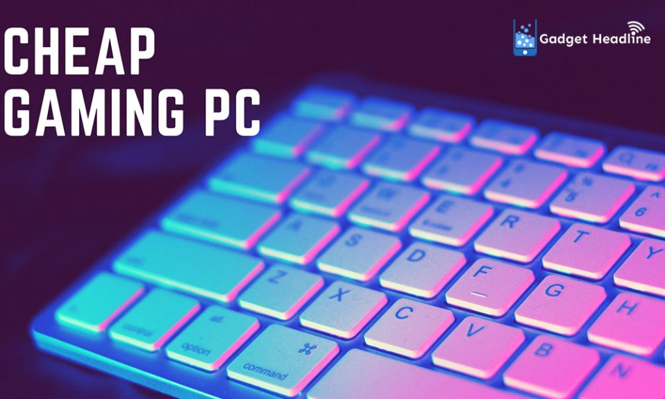 How to Buy Gaming PC at a Cheap Price