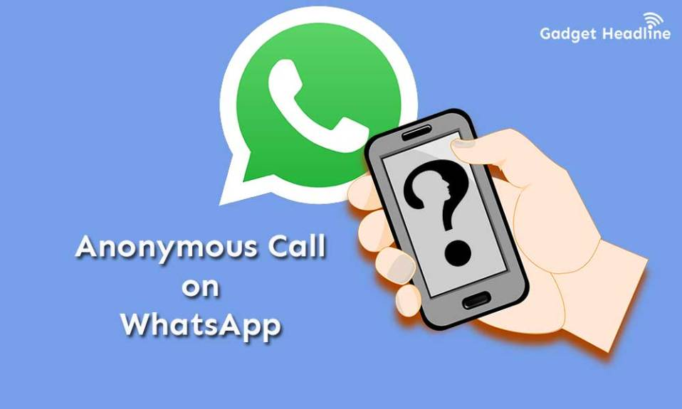 How to do anonymous Call on WhatsApp