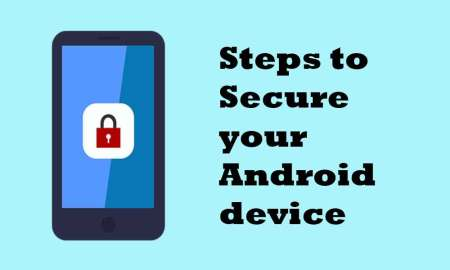 Steps to Secure your Android device