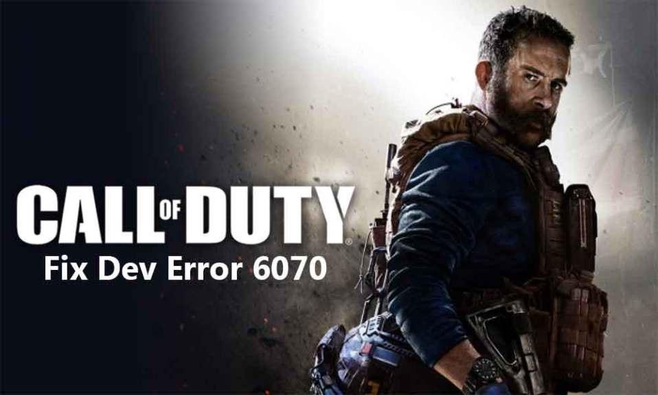 Fix Call of Duty Modern Warfare and Warzone Dev Error 6070