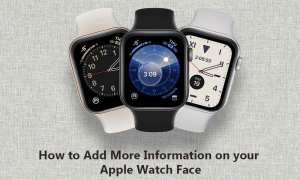 How to Add More Information on your Apple Watch Face