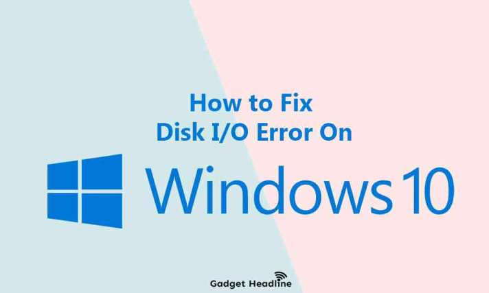 How to Fix a Disk IO Error in Windows 10
