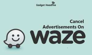 Steps to Cancel Ads on Waze