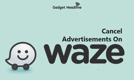 Steps to Cancel Ads on Waze