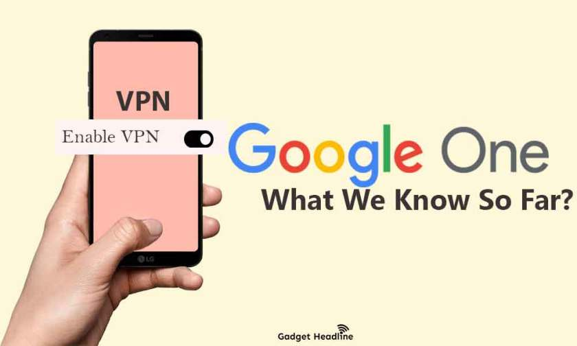 Google One VPN - What We Know So Far