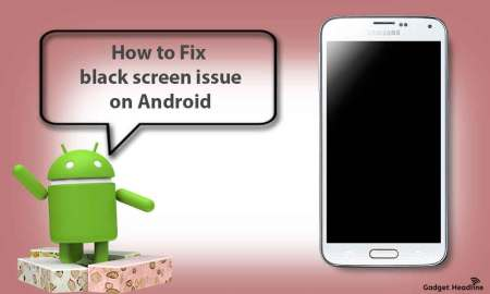 Guide to fix black screen on Android