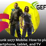 Cyberpunk 2077 Mobile How to play on the smartphone, tablet, TV